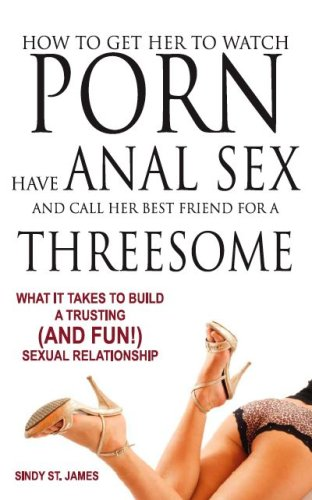 How to have anal porn